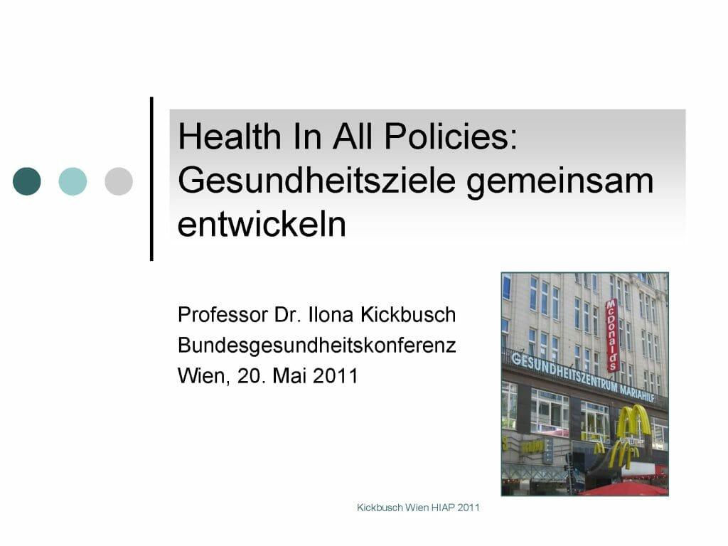 Praesentation Hiap Gesundheitsziele Gemeinsam Entwickeln Kickbusch 2011
